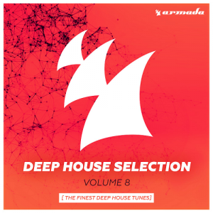 Armada Deep House Selection, Vol. 8 (The Finest Deep House Tunes)