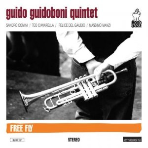 Guido Guidoboni Quintet - Free Fly (2007)