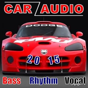 Car Audio. Bass, Rhythm, Vocal (2015)