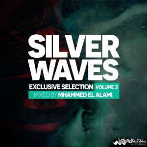 Silver Waves Exclusive Selection Vol. 3 (Mixed By Mhammed El Alami)