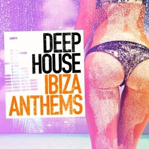 Deep House Ibiza Anthems (2015)