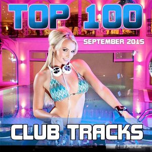 Various Artist - Top 100 Club Tracks (September 2015) (2015)
