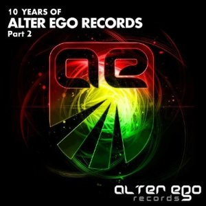 Alter Ego Records: 10 Years Part 2 (2015)