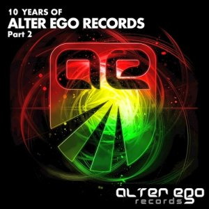 Alter Ego Records: 10 Years, Pt. 2 (2015)