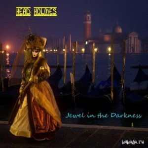 Head Holmes - Jewel In The Darkness (2015)