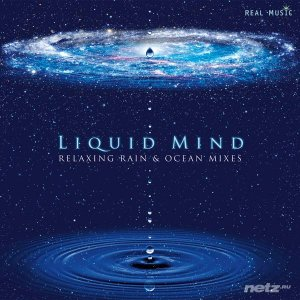 Liquid Mind - Relaxing Rain & Ocean Mixes (2014) Flac/Mp3
