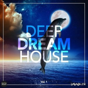 Deep Dream House Vol 1 (2015)