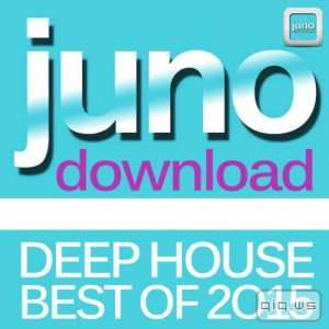 Juno Download Deep House Best Of 2015 (2015)