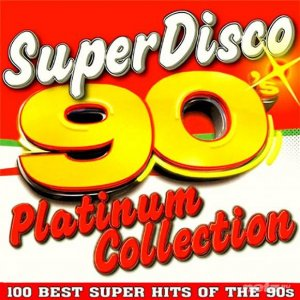 VA - Super Disco 90s 100 Hits Platinum Collection (2015)