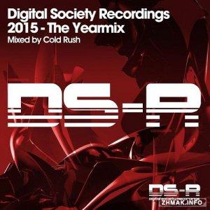 Cold Rush - Digital Society Recordings 2015 - The Yearmix (2015)