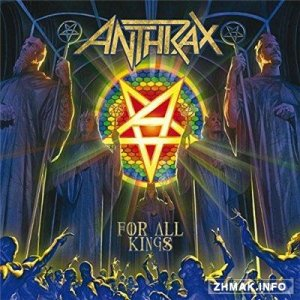 Anthrax - For All Kings [Deluxe Edition] (2016)