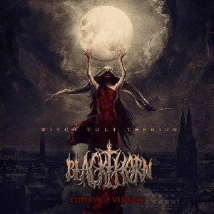 Blackthorn - Witch Cult Ternion (Extended Version) (2015)