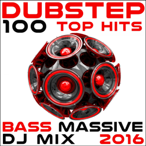 Dubstep 100 Top Hits Bass Massive DJ Mix (2016)