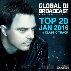 Markus Schulz - Global DJ Broadcast Top 20 January 2016 (2016)