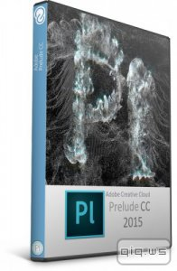 Adobe Prelude CC 2015.2 [v.4.2.0 (6)] RePack by D!akov / 2015.1 [v.4.1.0.153] Update 1 by m0nkrus (ML/RUS)