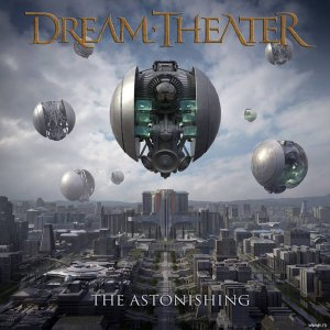 Dream Theater - The Astonishing (2CD) (2016) FLAC