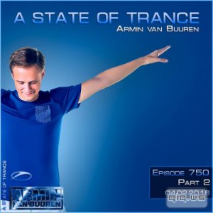 Armin van Buuren - A State of Trance 750 Part 2 (04.02.2016)