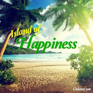 Island Of Happiness, Vol. 1 (Lovely Balearic Chill Out Tunes) (2016)