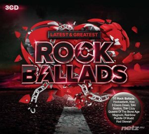 VA - Latest & Greatest Rock Ballads [3CD] (2016) FLAC