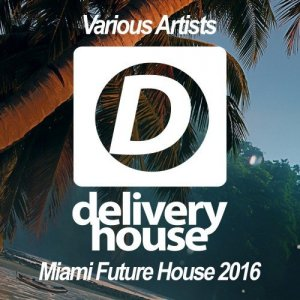 Miami Future House 2016 (2016)