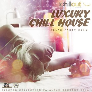 Luxury Chill House (2016)