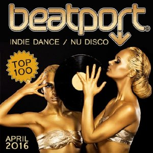 Beatport Top 100 Indie Dance / Nu Disco April 2016 (2016)