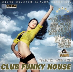 Club Funky House: Majestic Remix (2016)