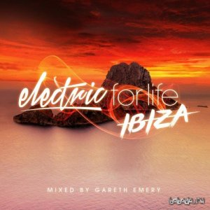 Electric For Life Ibiza (Mixed By Gareth Emery) (2016)