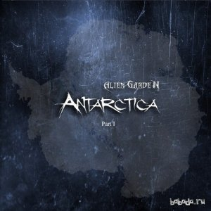 Alien Garden - Antarctica (Part I) (2015)
