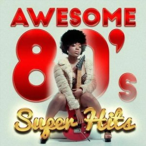 Awesome 80s Super Hits (2016)
