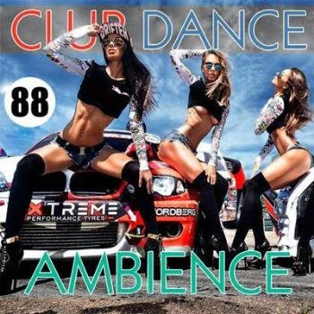 VA - Club Dance Ambience Vol.88 (2016)