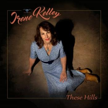 Irene Kelley - These Hills (2016)