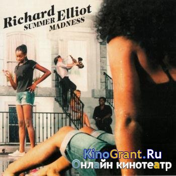 Richard Elliot - Summer Madness (2016)