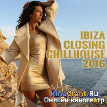 VA - Ibiza Closing Chillhouse (2016)