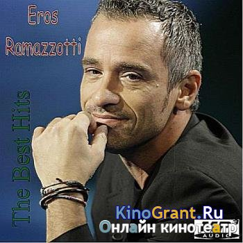 Eros Ramazzotti - The Best Hits (2016)