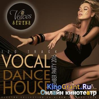 VA - Voices Serena: Vocal Dance House (2016)