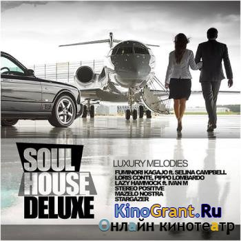 VA - Soul House Deluxe - Luxury Melodies (2016)