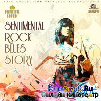 VA - Sentimental Rock Blues Story (2016)