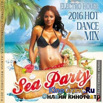 VA - Sea Party: Hot Dance Electro House (2016)