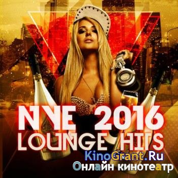 VA - NYE 2016 Lounge Hits (2016)