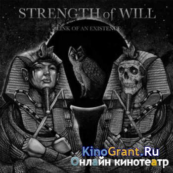 Attila Voros's Strength Of Will - Blink of an Existence (2017)