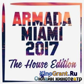 VA - Armada Miami (The House Edition) (2017)