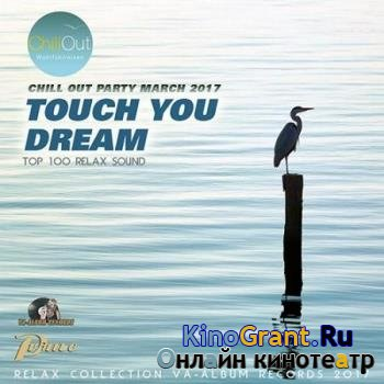 VA - Touch You Dream: Relax Chillout (2017)