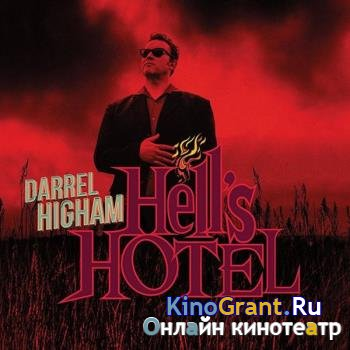 Darrel Higham - Hell`s Hotel (2017)