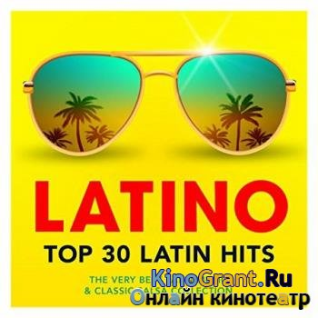 VA - Latino Top 30 Latin Hits – The Very Best Latin Music And Classic Salsa Collection (2017)