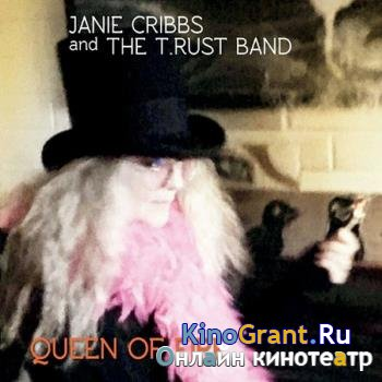 Janie Cribbs & The T.Rust Band - Queen Of Fire (2018)