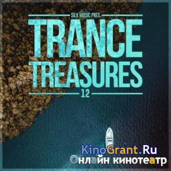 VA - Silk Music Pres. Trance Treasures 12 (2018)