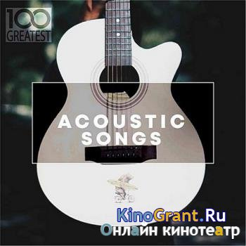 VA - 100 Greatest Acoustic Songs (2019)
