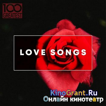 VA - 100 Greatest Love Songs (2019)